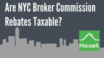 Are NYC Buyer Broker Commission Rebates Taxable? FAQ on IRS Tax and 1099 for Commission Rebates