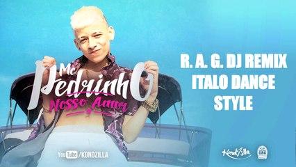 MC Pedrinho - Nosso Amor (R A G  DJ Remix) - Vídeo Dailymotion
