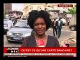 BUSINESS24 AFRICA L'Economie de A à Z Qu'est-ce qu'une carte banquaire?