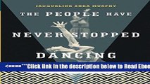 Read The People Have Never Stopped Dancing: Native American Modern Dance Histories Best Book