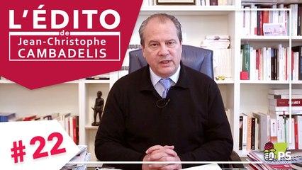 L'Édito de Jean-Christophe Cambadélis - #22 -