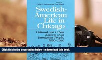 BEST PDF  Swedish American Life in Chicago: Cultural and Urban Aspects of an Immigrant People,