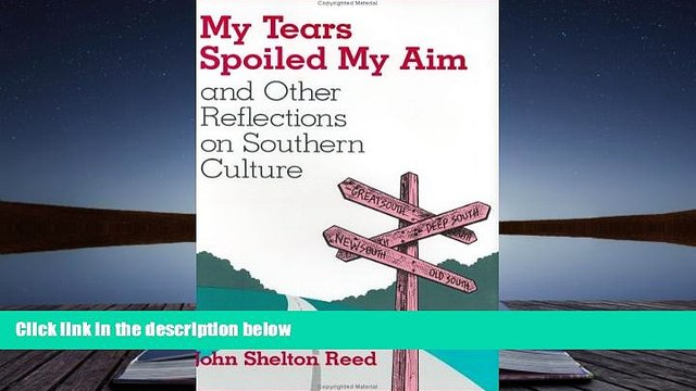 Audiobook  My Tears Spoiled My Aim: and Other Reflections on Southern Culture John Shelton Reed