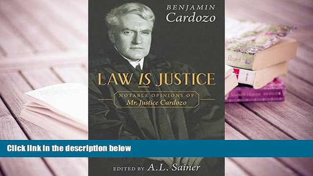 PDF [FREE] DOWNLOAD  Law Is Justice: Notable Opinions of Mr. Justice Cardozo TRIAL EBOOK