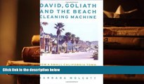 BEST PDF  David, Goliath and the Beach Cleaning Machine: How a Small California Town Fought an Oil