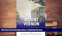 BEST PDF  Mount Vernon: The History of George Washington s Famous Plantation Charles River Editors