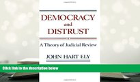 BEST PDF  Democracy and Distrust: A Theory of Judicial Review (Harvard Paperbacks) [DOWNLOAD] ONLINE