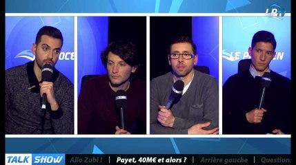 Talk Show du 16/01, partie 5 : Payet, 40M€, et alors ?