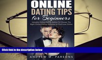 PDF  Online Dating Tips for Beginners: Valuable Dating Advice to Choose the Right Online Dating