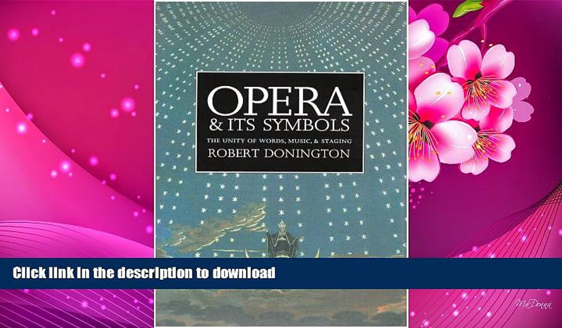 FREE [DOWNLOAD] Opera and its Symbols: The Unity of Words, Music and  Staging Dr  Robert Donington
