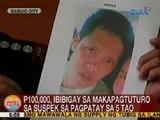 UB: P100k, ibibigay sa makapagtuturo sa suspek sa pagpatay sa 5 tao sa Baguio City
