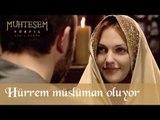 Hürrem Müslüman Oluyor - Muhteşem Yüzyıl 3. Bölüm