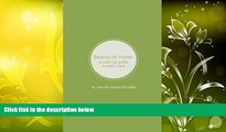 Best PDF  Beauty at Home: a natural guide to skin care Ms. Claudia Maria Morales  For Online