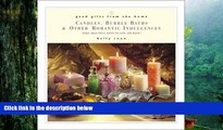 PDF [Download]  Good Gifts from the Home: Candles, Bubble Baths, and Other Romantic Gifts--Make
