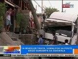 NTG: 14-wheeler truck, sumalpok sa poste bago sumampa sa sidewalk sa Katipunan Avenue