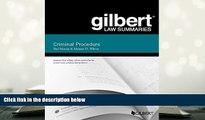 PDF [DOWNLOAD] Gilbert Law Summary on Criminal Procedure (Gilbert Law Summaries) READ ONLINE