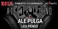 14.01.17 / Atelier Techno - Koko Club / Discoteca Stargate.