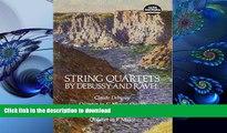 DOWNLOAD [PDF] String Quartets by Debussy and Ravel: Quartet in G Minor, Op. 10/Debussy; Quartet