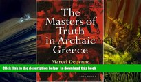 PDF [DOWNLOAD] The Masters of Truth in Archaic Greece Marcel Detienne [DOWNLOAD] ONLINE