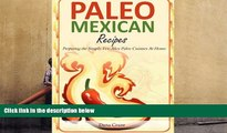 Audiobook  Paleo Mexican Recipes: Preparing the Simple Tex-Mex Paleo Cuisines At Home Dana Cruze