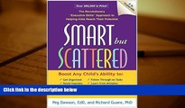 """PDF Smart but Scattered: The Revolutionary """"Executive Skills"""" Approach to Helping Kids Reach Their"""