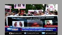 Piden justicia por joven hallada muerta-Enfoque final-Video