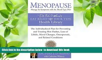 [PDF]  Menopause: Manage Its Symptoms with the Blood Type Diet: The Individualized Plan for