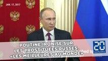 Poutine ironise sur les prostituées russes, «les meilleures au monde»