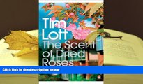 PDF [DOWNLOAD] The Scent of Dried Roses: Our Family and the End of English Suburbia - An Elegy
