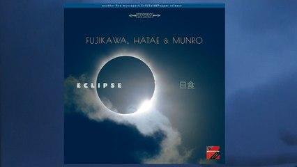 Fujikawa, Hatae & Munro - Eclipse Part 2 (regression)