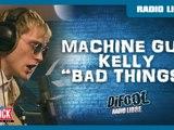 """Machine Gun Kelly """"Bad Things"""" en live #RadioLibreDeDifool"""