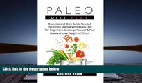Read Online  Paleo Diet Plan: Essential and Only Guide Needed To Getting Started With Plaeo Diet