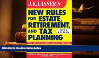 PDF [FREE] DOWNLOAD  JK Lasser s New Rules for Estate, Retirement, and Tax Planning TRIAL EBOOK