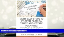 PDF [DOWNLOAD] Eight Easy Steps to Proper Florida Trust and Estate Planning [DOWNLOAD] ONLINE