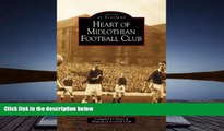 PDF [Download]  Heart of Midlothian Football Club (Archive Photographs: Images of Scotland) Heart