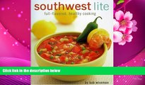 FREE [DOWNLOAD] Southwest Lite: Full-Flavored, Healthy Cooking Bob Wiseman Full Book