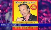 FREE [DOWNLOAD] Better Call Saul: The World According to Saul Goodman David Stubbs Full Book
