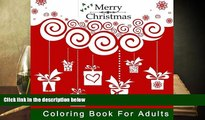 PDF [DOWNLOAD] A Very Merry Christmas Coloring Book for Adults: A Holiday Themed Coloring Book