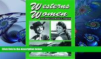 READ book Westerns Women: Interviews with 50 Leading Ladies of Movie and Television Westerns from