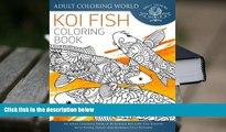 PDF [DOWNLOAD] Koi Fish Coloring Book: An Adult Coloring Book of 40 Japanese Koi Carp, Fish