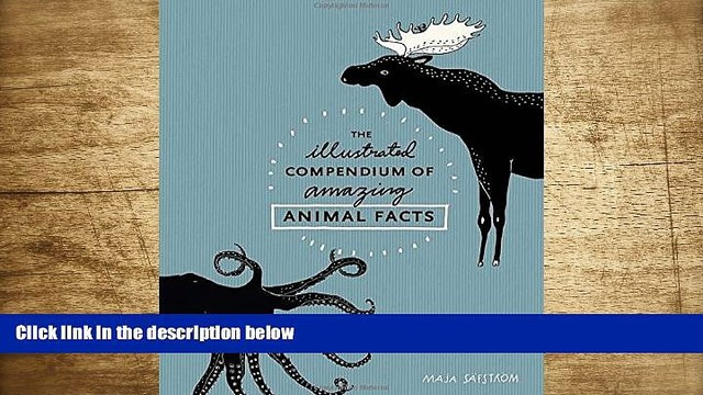 READ book The Illustrated Compendium of Amazing Animal Facts Maja Säfström Trial Ebook