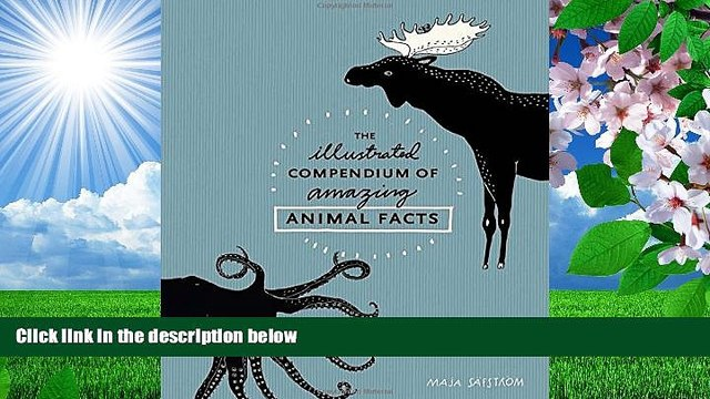 FREE [PDF] DOWNLOAD The Illustrated Compendium of Amazing Animal Facts Maja Säfström For Kindle