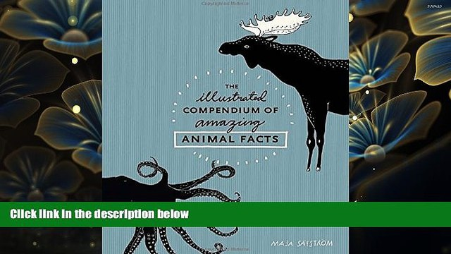 DOWNLOAD [PDF] The Illustrated Compendium of Amazing Animal Facts Maja Säfström Trial Ebook