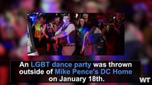 LGBTQ Dance Party Protest At Mike Pence's House!