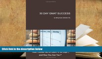Read Book 30 Day GMAT Success: How I Scored 780 on GMAT in 30 Days... and How You Can Too!