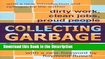 Read [PDF] Collecting Garbage: Dirty Work, Clean Jobs, Proud People Full Ebook