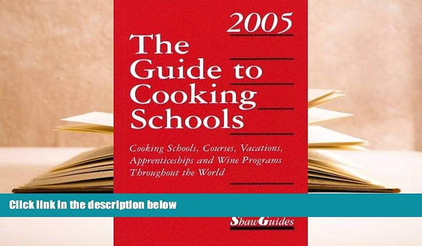 Audiobook The Guide to Cooking Schools 2005: Cooking Schools, Courses, Vacations, Apprenticeships | Godialy.com