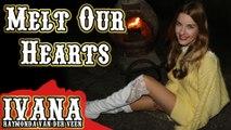 Ivana Raymonda -  Melt Our Hearts (Original Song & Official Music Video) #Music #OriginalSong