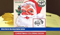 BEST PDF  Grayscale Holidays Time to Color Santa Claus Adult Coloring Book: (Grayscale Coloring)