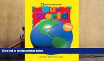 Download [PDF]  National Geographic Our World, Updated Edition: A Child s First Picture Atlas